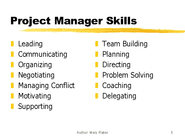 project management skills Five critical roles in project management harvard business review staff  project manager  organizational skills, including networking, communicating well with other parts of the company.